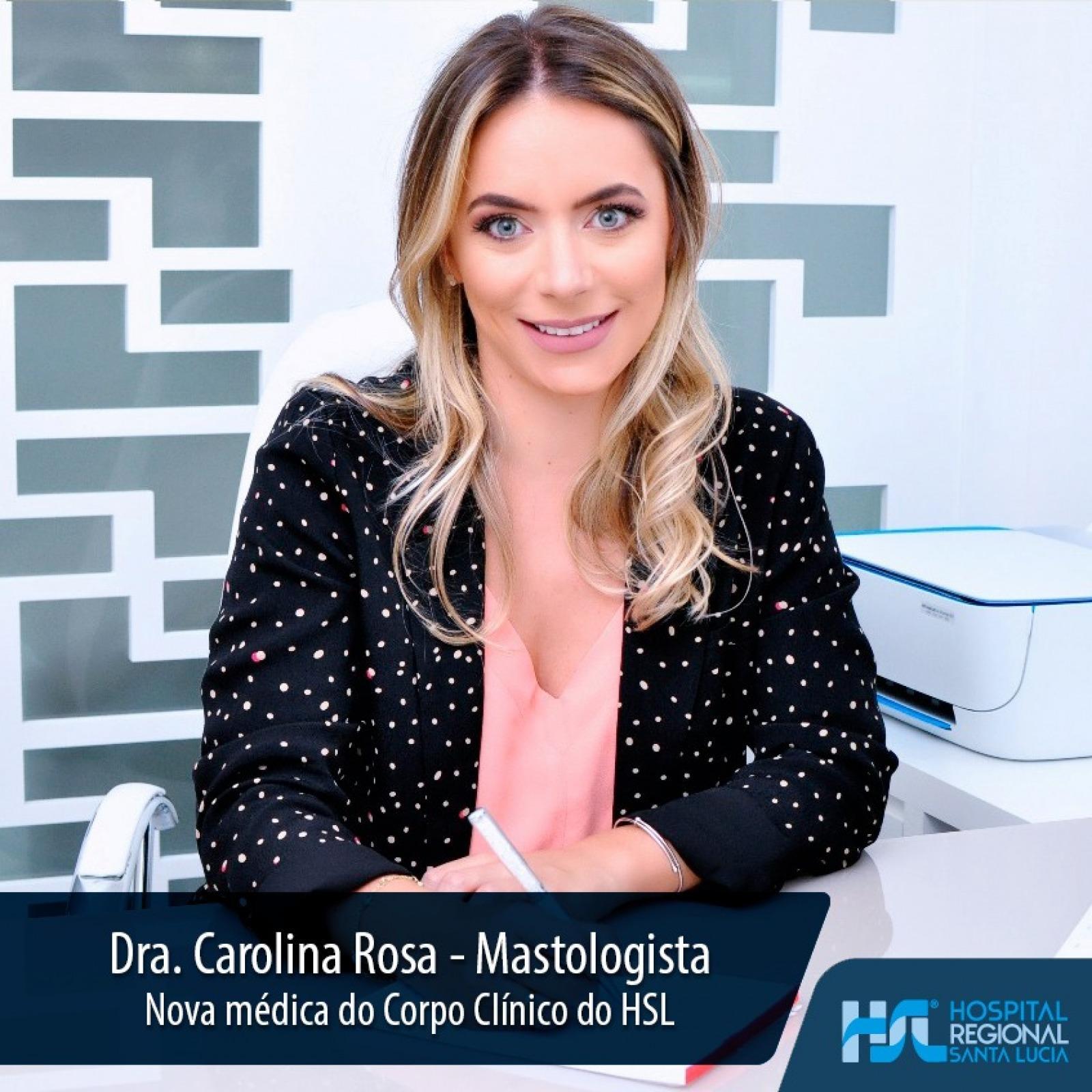 Dra. Carolina Rosa é especialista em Mastologia