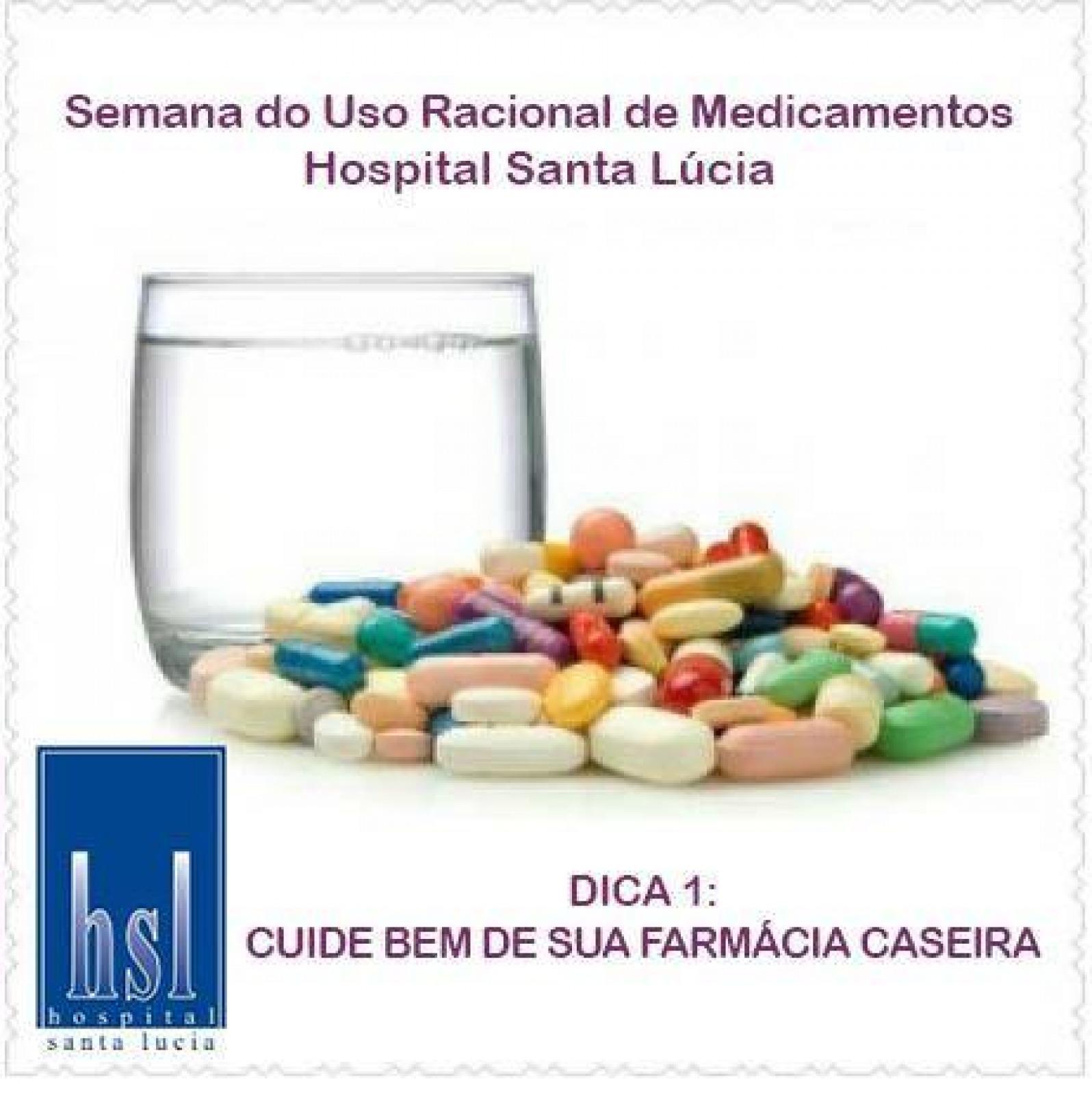 DICA 1: CUIDE BEM DE SUA FARMÁCIA CASEIRA