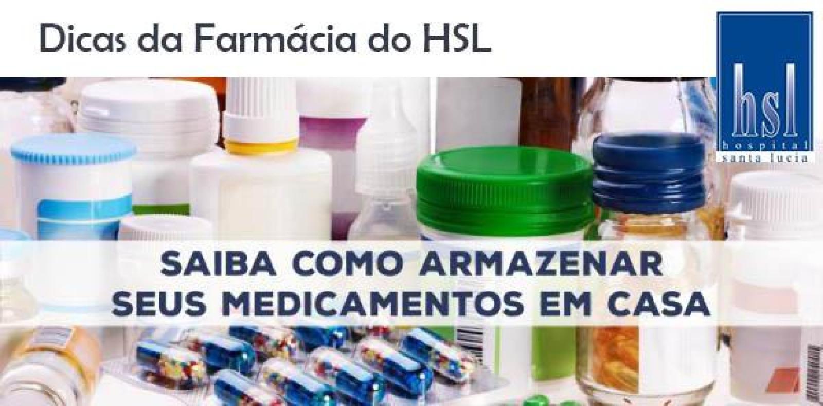 ALGUMAS DICAS PARA GUARDAR MEDICAMENTOS EM CASA