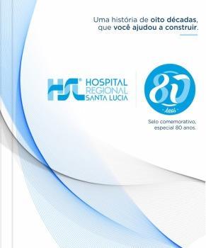 80 anos do Hospital Regional Santa Lucia